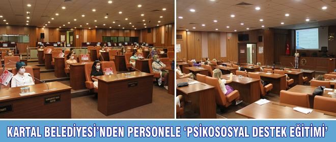 KARTAL BELEDİYESİ'NDEN PERSONELE 'PSİKOSOSYAL DESTEK EĞİTİMİ'