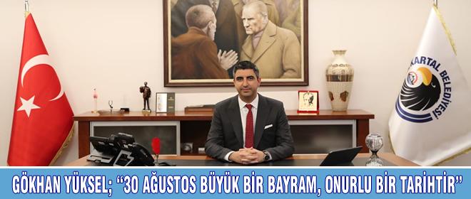 """""""30 AĞUSTOS BÜYÜK BİR BAYRAM, ONURLU BİR TARİHTİR"""""""