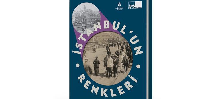 """""""İSTANBUL'UN RENKLERİ"""" TANITILIYOR"""