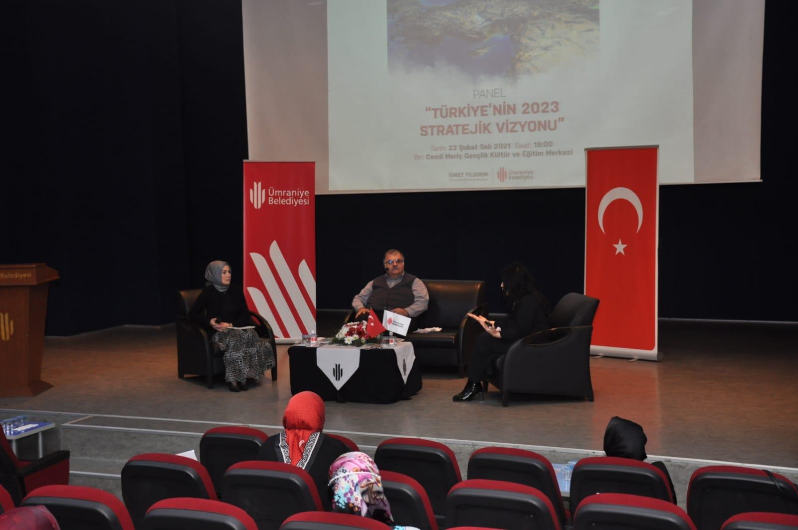 """ÜMRANİYE'DE """"TÜRKİYE'NİN 2023 STRATEJİK VİZYONU"""" PANELİ DÜZENLENDİ"""
