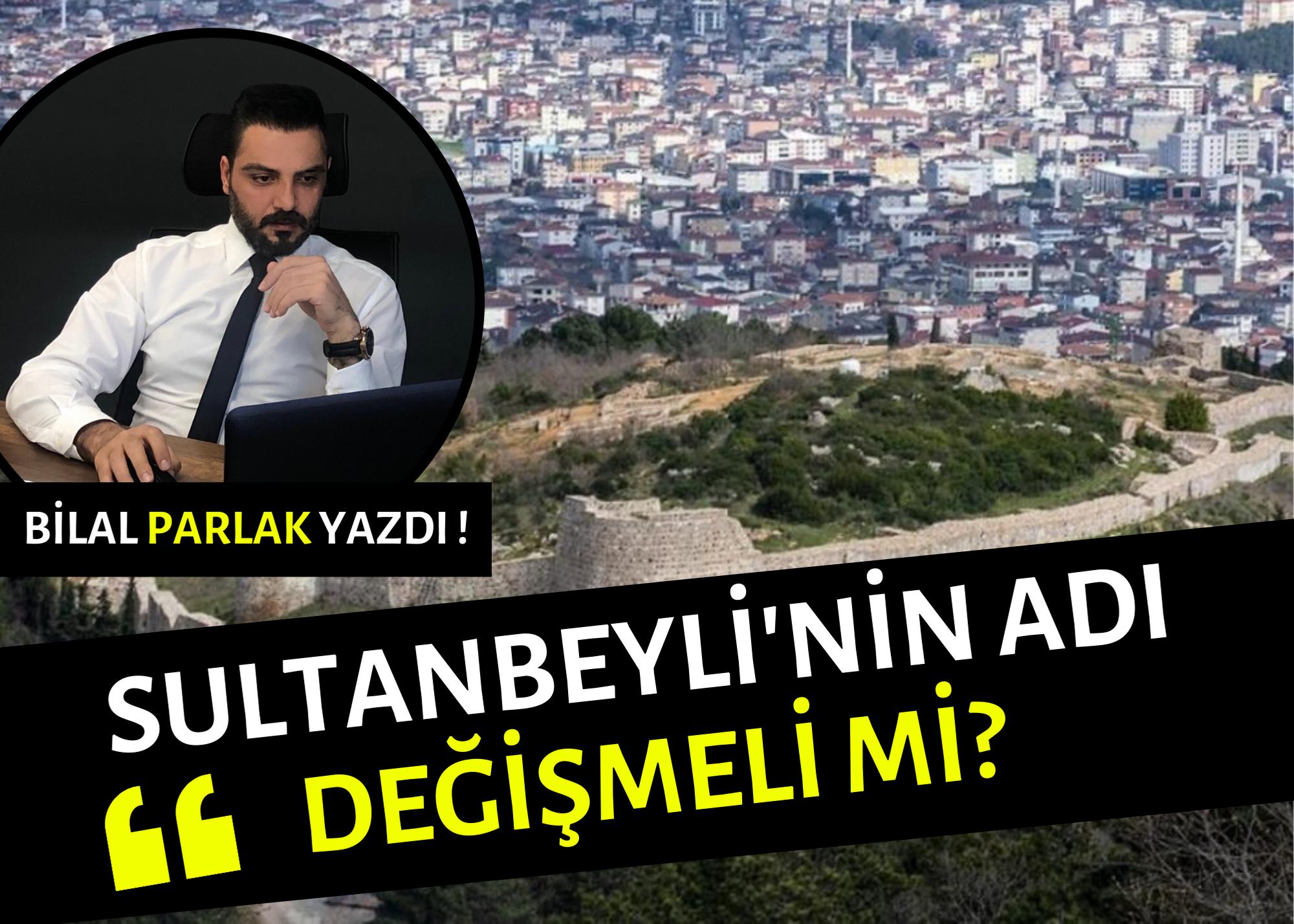 Sultanbeyli'nin adı değişmeli mi?